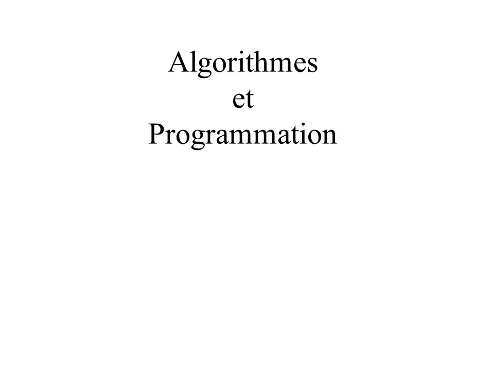 Algorithmes et Programmation