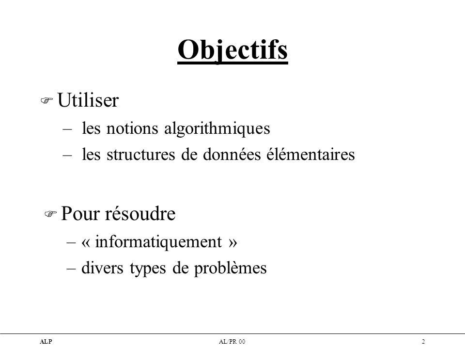 Objectifs Utiliser Pour résoudre les notions algorithmiques