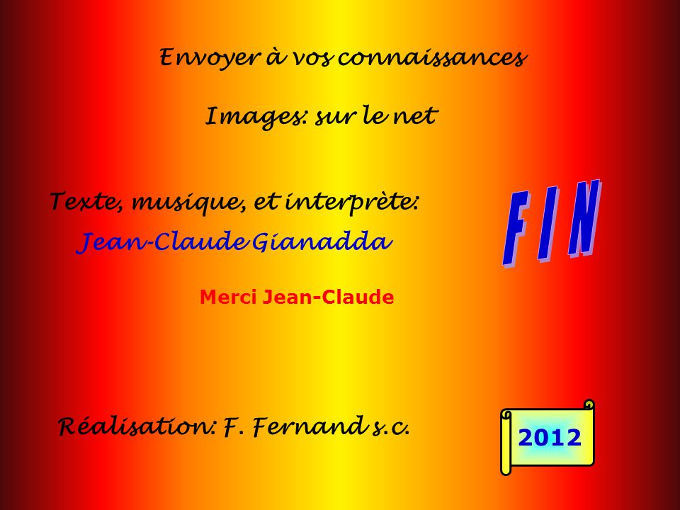 . F I N . Envoyer à vos connaissances Images: sur le net