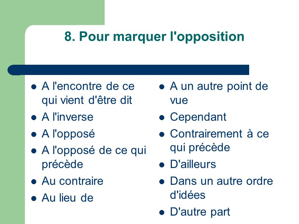8. Pour marquer l opposition