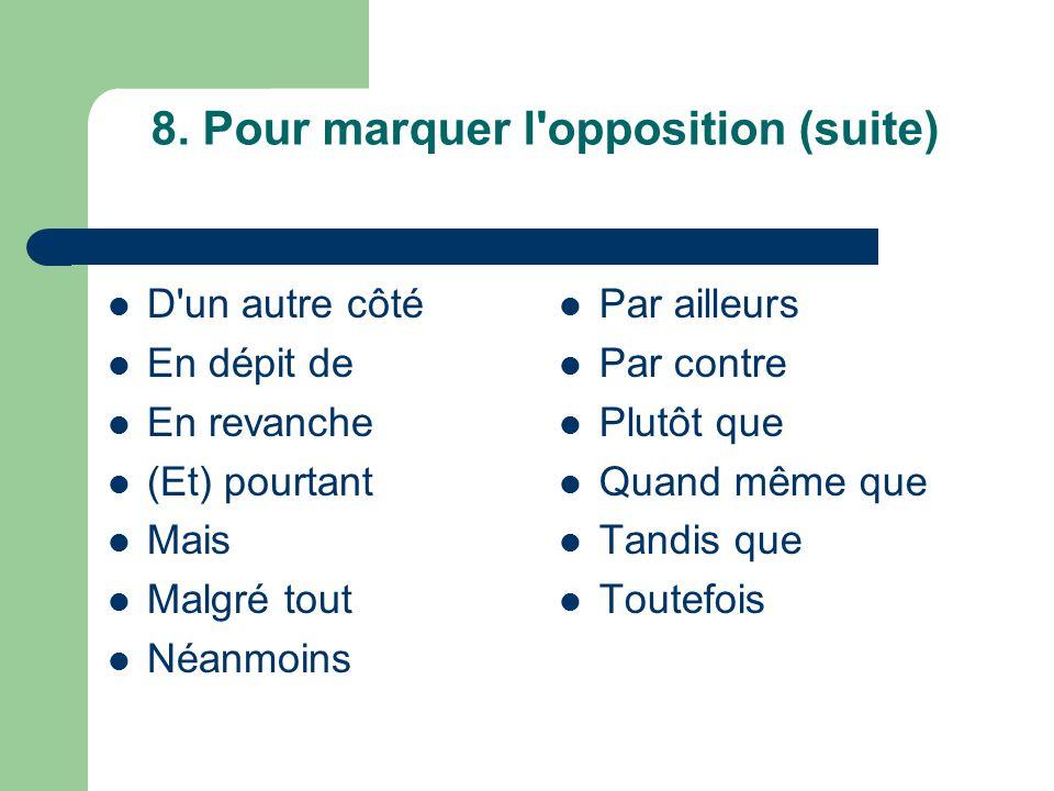 8. Pour marquer l opposition (suite)
