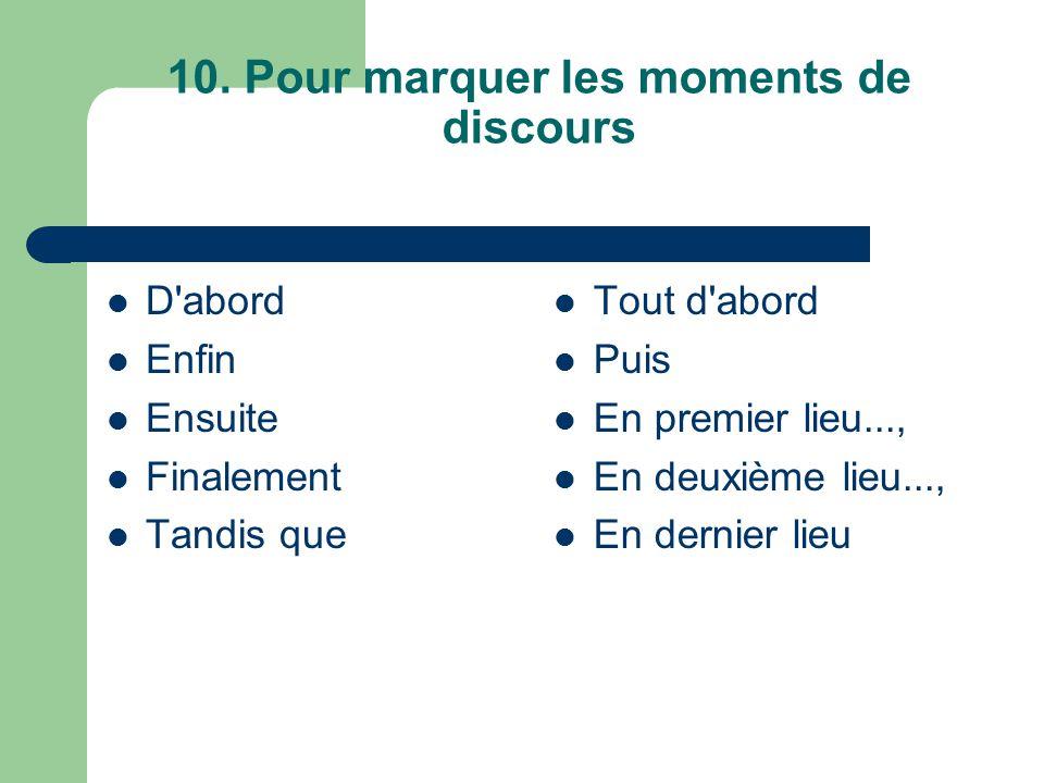 10. Pour marquer les moments de discours