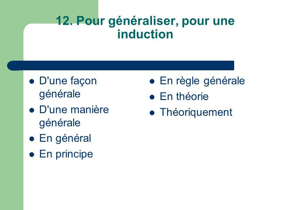 12. Pour généraliser, pour une induction