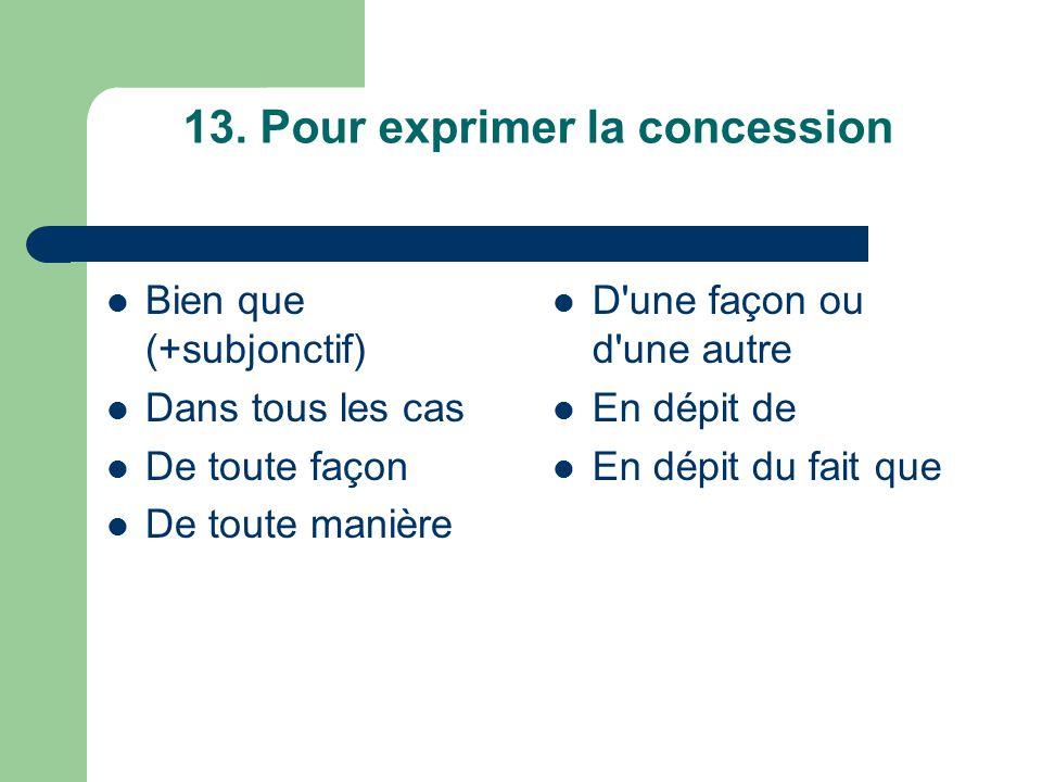13. Pour exprimer la concession