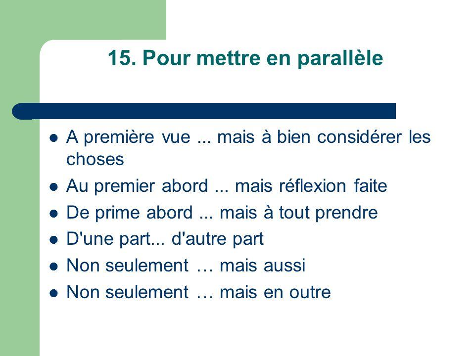 15. Pour mettre en parallèle