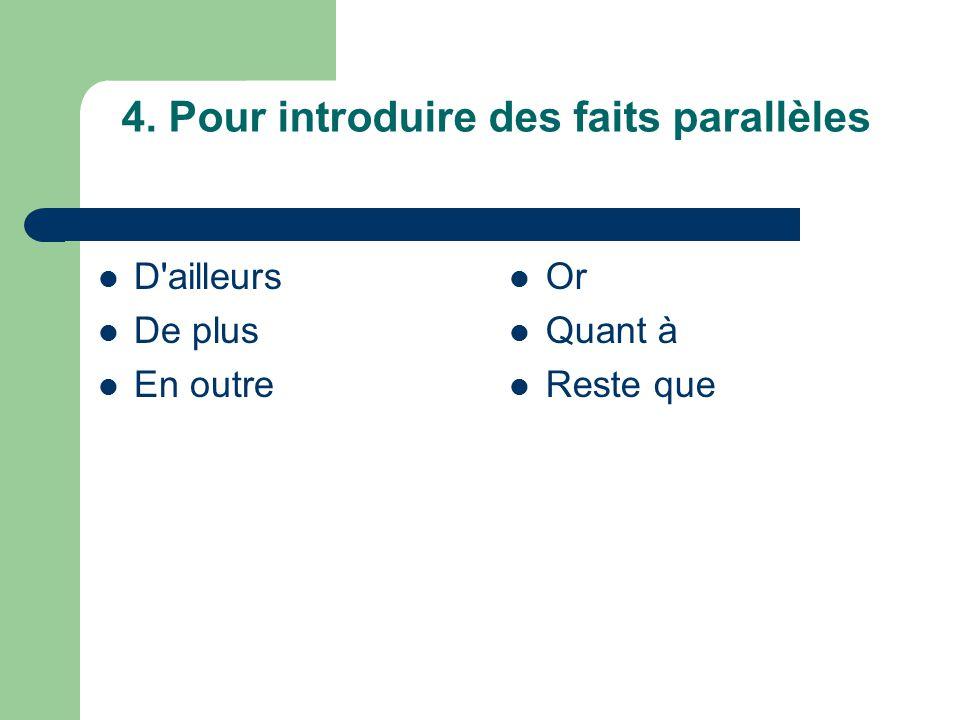 4. Pour introduire des faits parallèles
