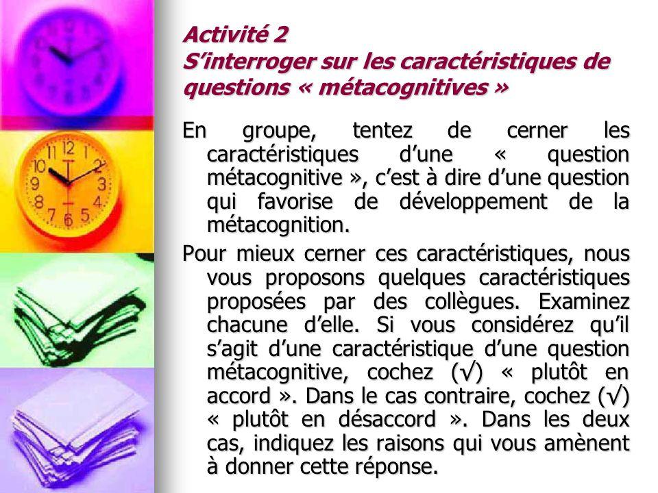 Activité 2 S'interroger sur les caractéristiques de questions « métacognitives »