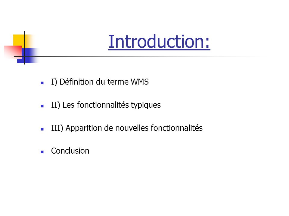 Introduction: I) Définition du terme WMS