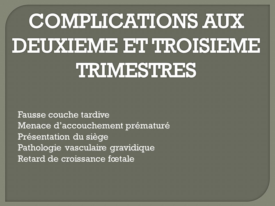 Malformations uterines et grossesse ppt video online t l charger - Fausse couche tardive signes ...