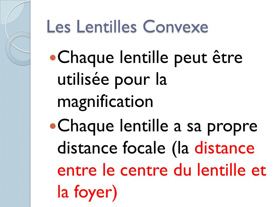 Foyer Lentille Plan Convexe : Une lentille morceau de matière transparente dont la