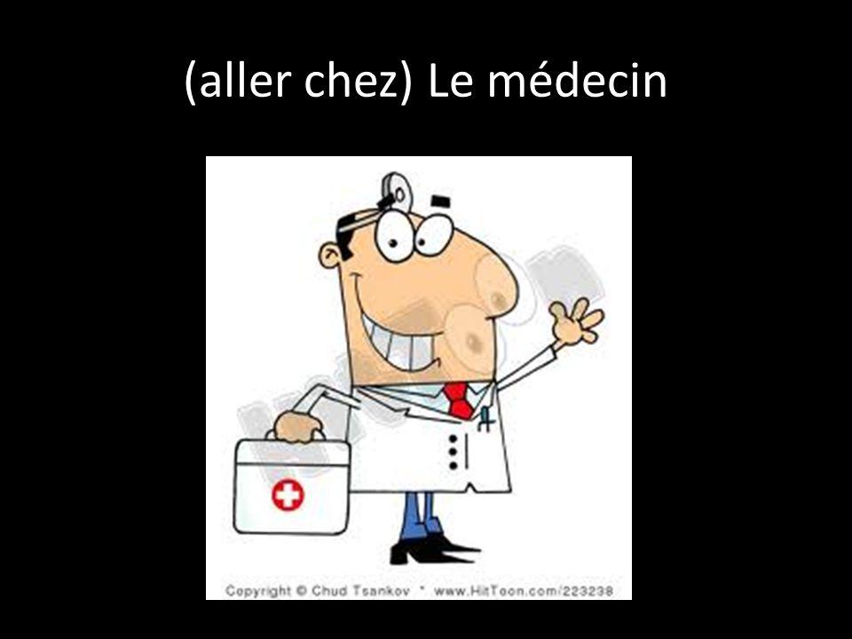 (aller chez) Le médecin
