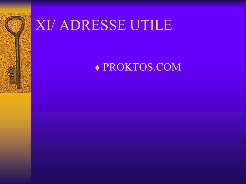 XI/ ADRESSE UTILE PROKTOS.COM