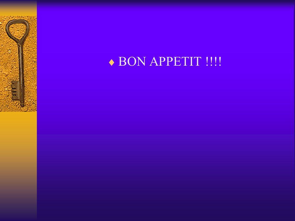BON APPETIT !!!!