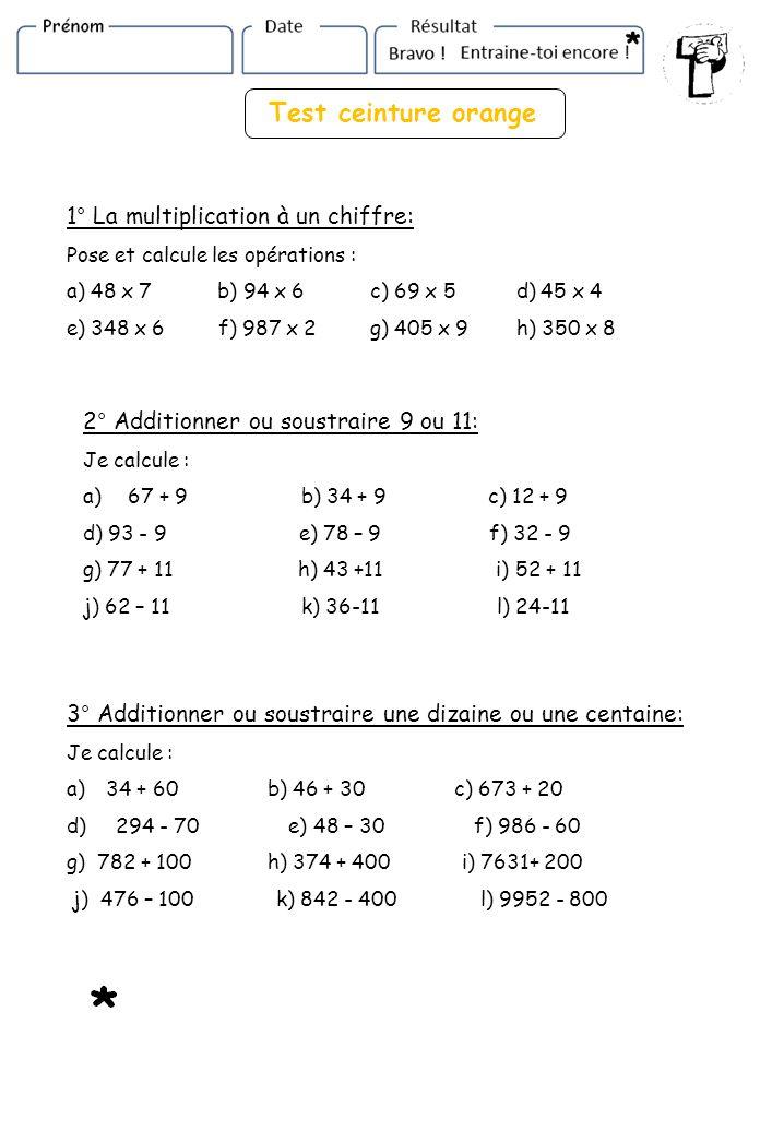 Test ceinture orange 1° La multiplication à un chiffre:
