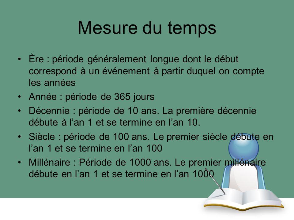Mesure du temps Ère : période généralement longue dont le début correspond à un événement à partir duquel on compte les années.