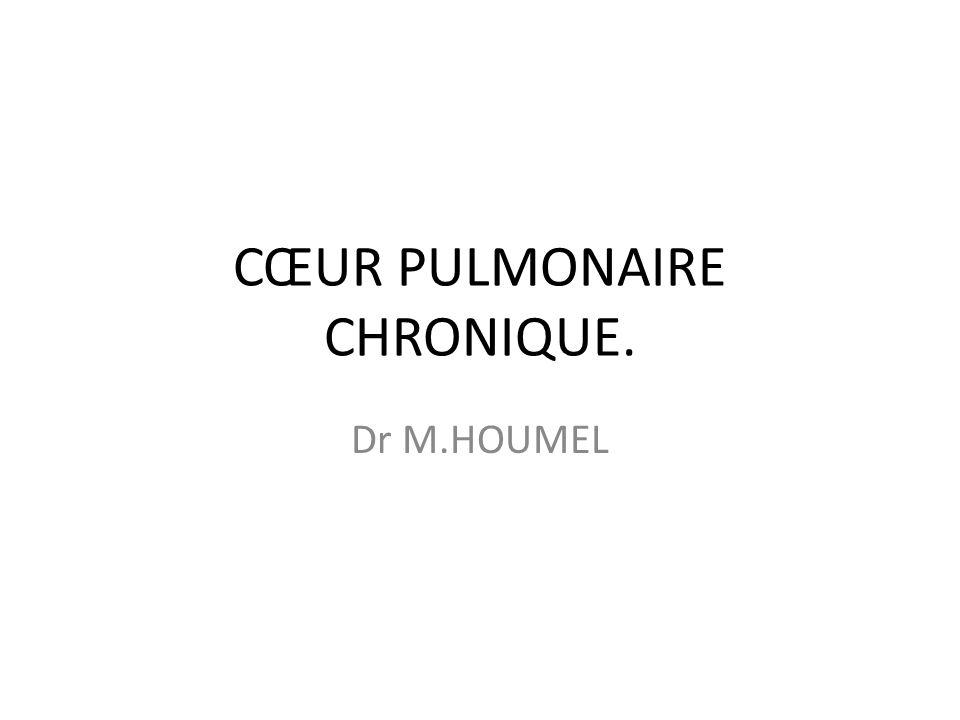 CŒUR PULMONAIRE CHRONIQUE.