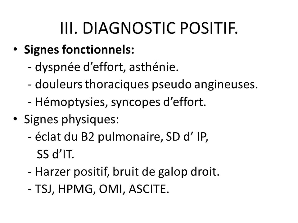 III. DIAGNOSTIC POSITIF.
