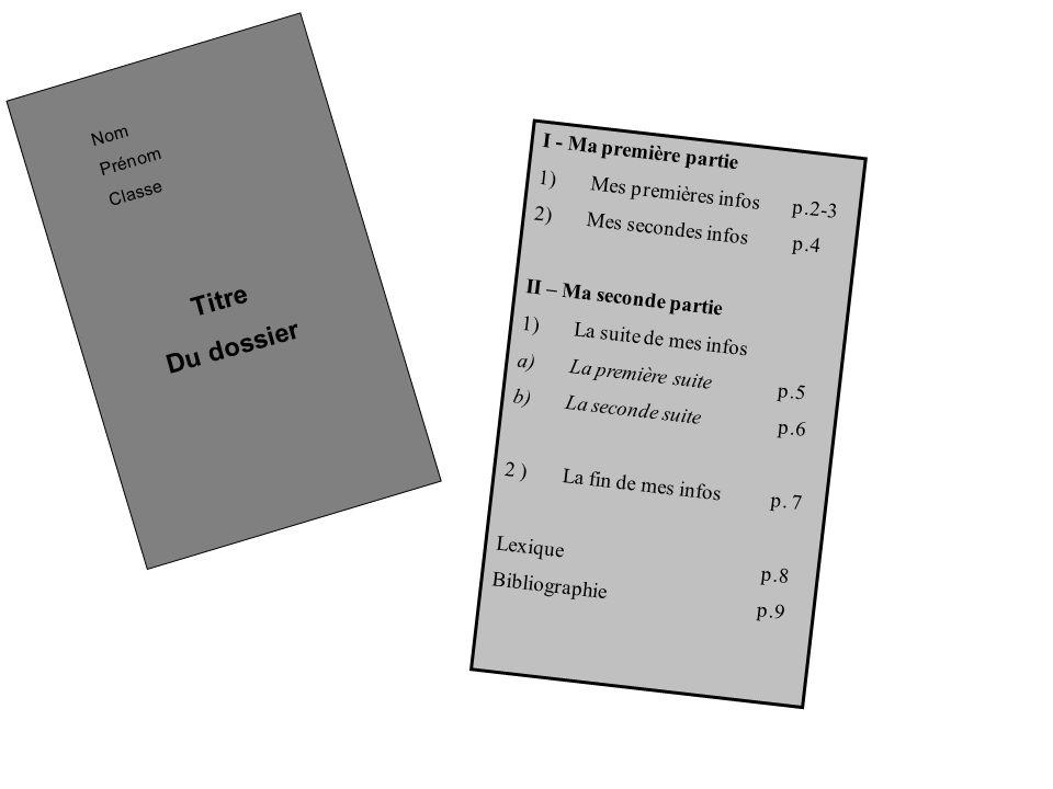 Titre Du dossier I - Ma première partie Mes premières infos p.2-3