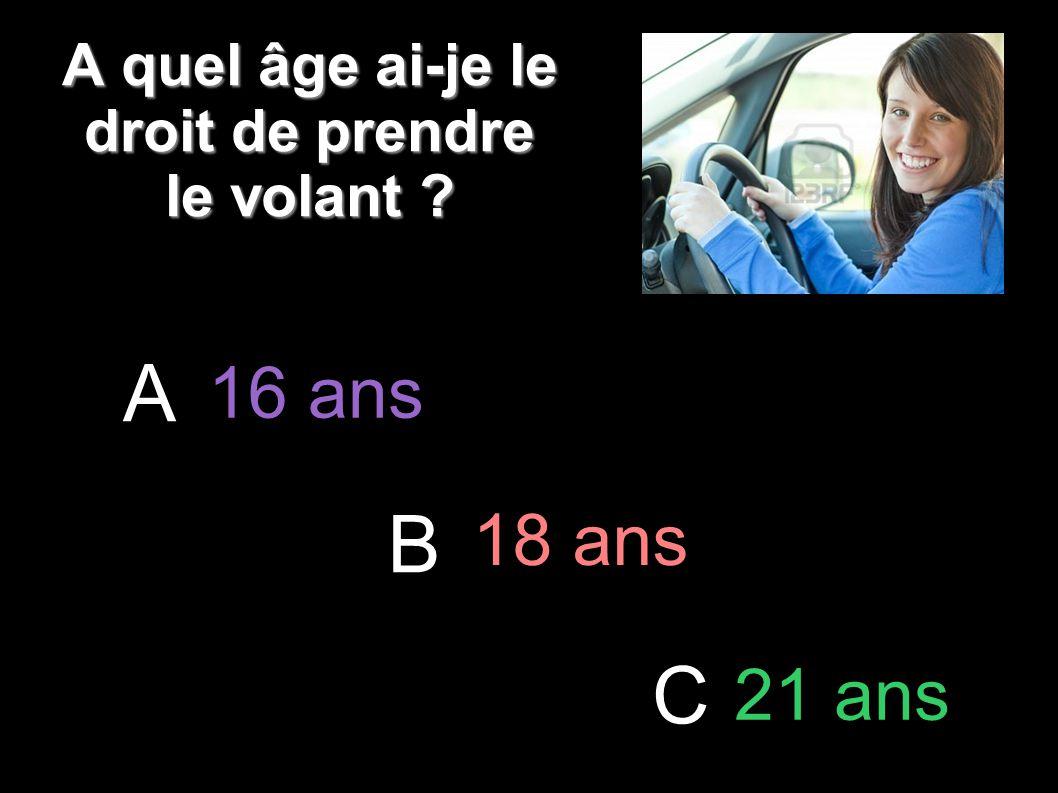 A quel âge ai-je le droit de prendre le volant