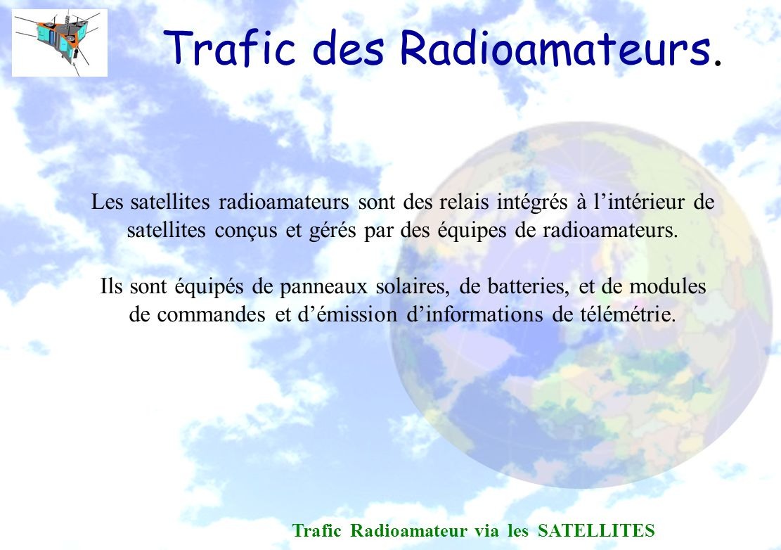 les satellites radioamateurs ppt video online t l charger. Black Bedroom Furniture Sets. Home Design Ideas