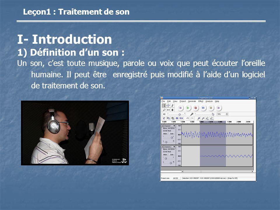 I- Introduction 1) Définition d'un son : Leçon1 : Traitement de son