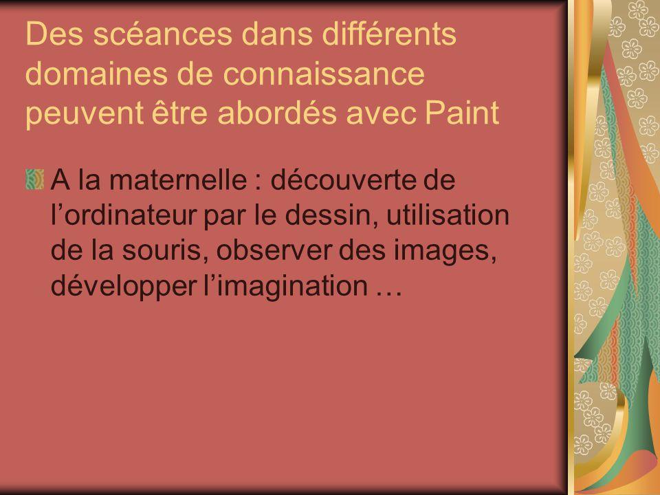 Des scéances dans différents domaines de connaissance peuvent être abordés avec Paint