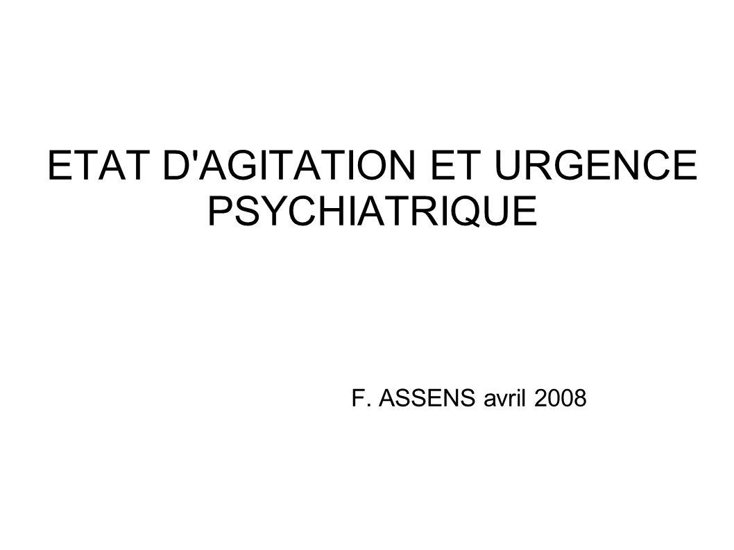 ETAT D'AGITATION ET URGENCE PSYCHIATRIQUE F. ASSENS avril ppt video ...