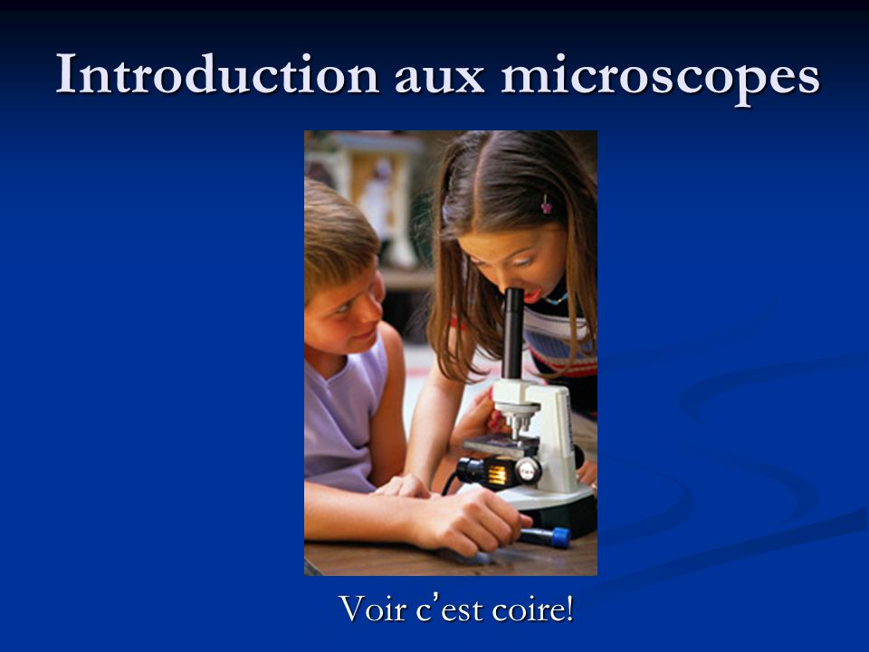 Introduction aux microscopes