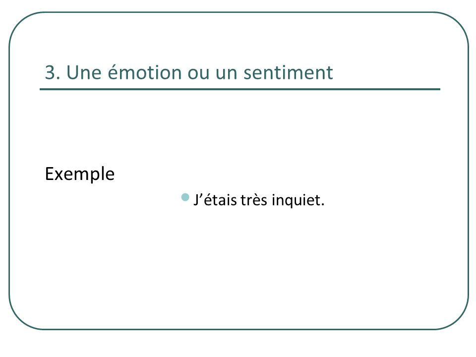 3. Une émotion ou un sentiment