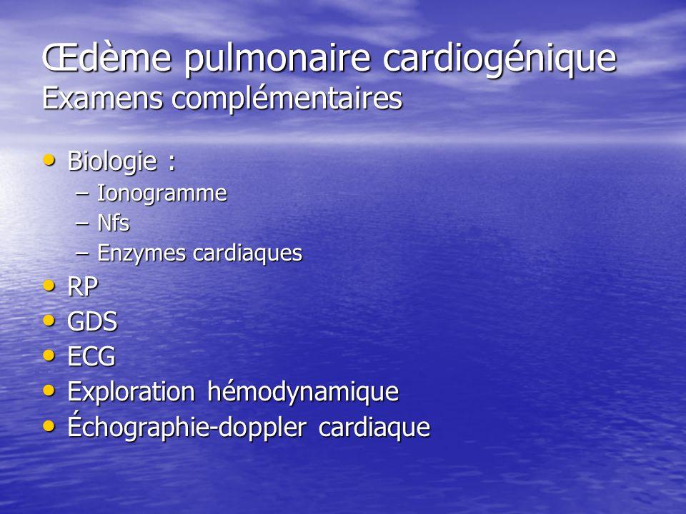Œdème pulmonaire cardiogénique Examens complémentaires