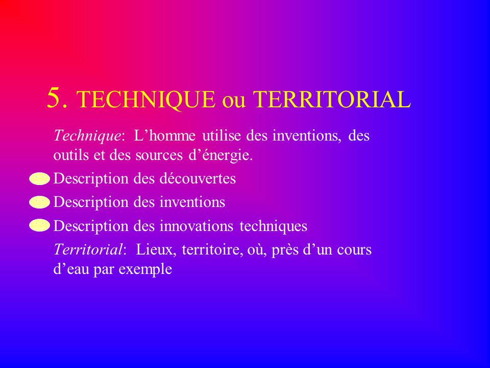 5. TECHNIQUE ou TERRITORIAL