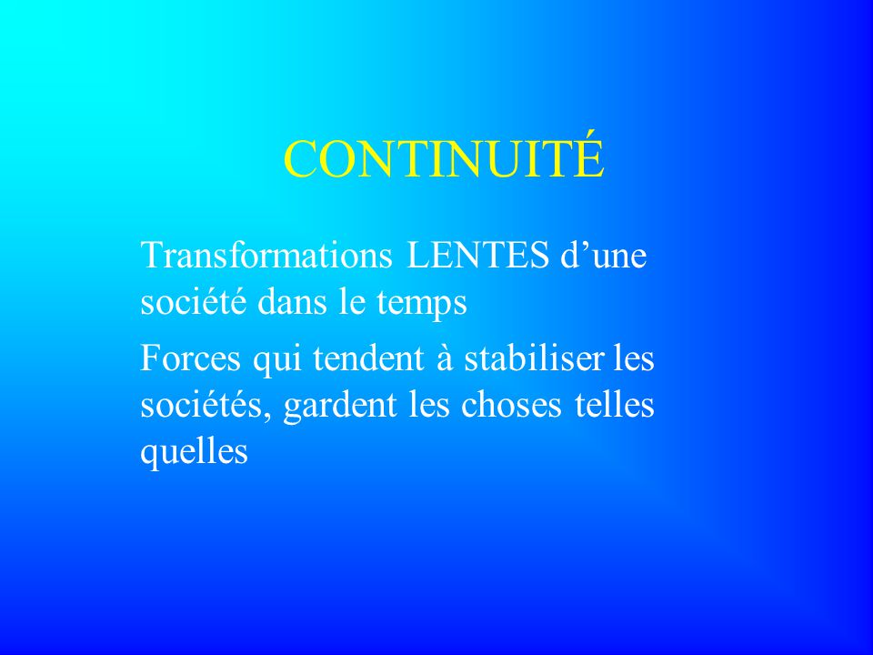 CONTINUITÉ Transformations LENTES d'une société dans le temps