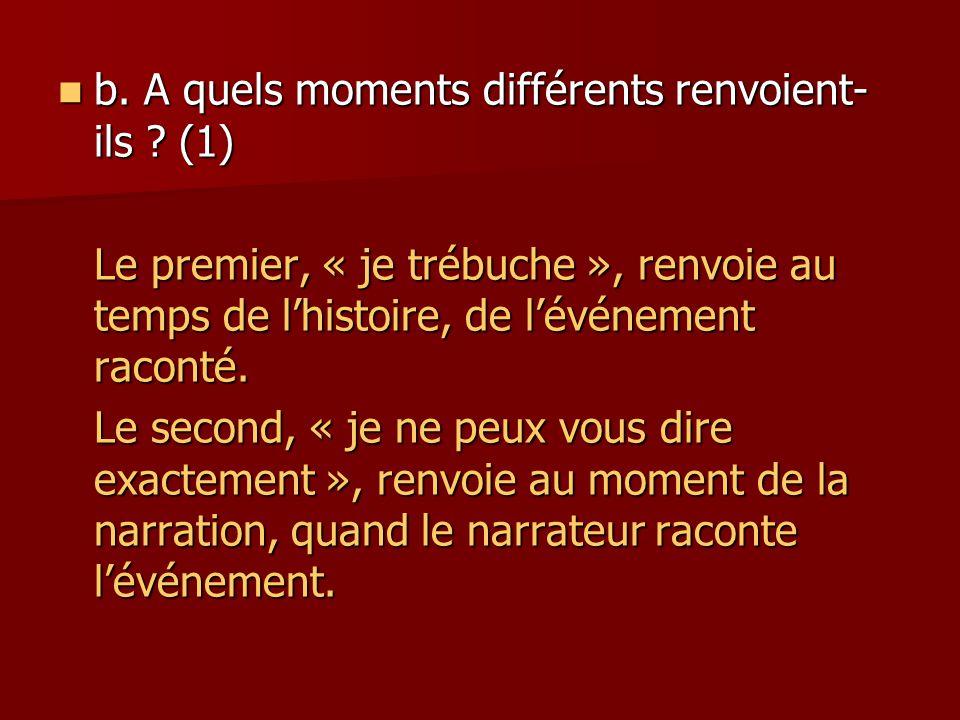 b. A quels moments différents renvoient-ils (1)