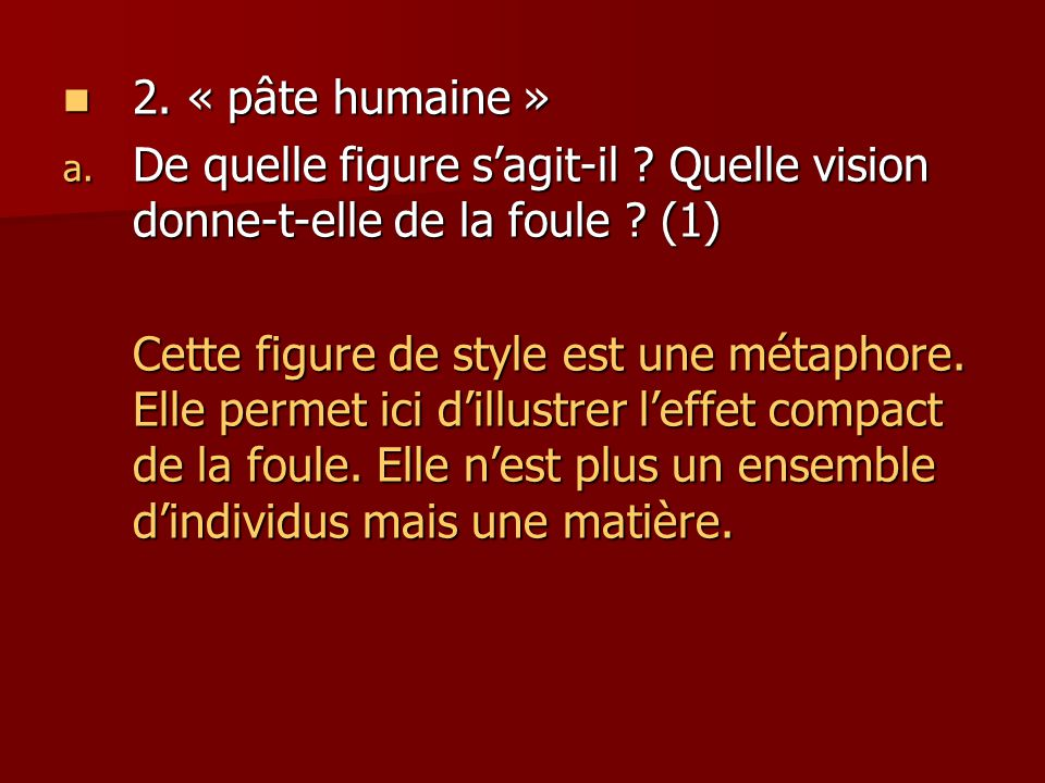 2. « pâte humaine » De quelle figure s'agit-il Quelle vision donne-t-elle de la foule (1)