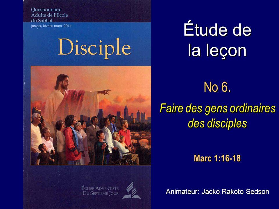 Étude de la leçon No 6. Faire des gens ordinaires des disciples