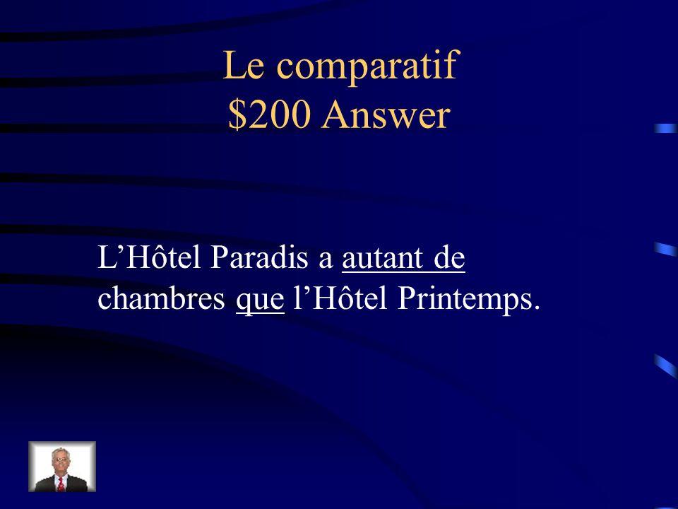 Jeopardy c est beau les mots le comparatif le superlatif for Comparatif hotel