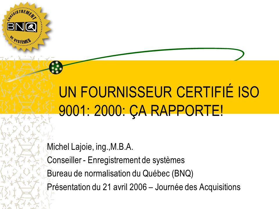 UN FOURNISSEUR CERTIFIÉ ISO 9001: 2000: ÇA RAPPORTE!