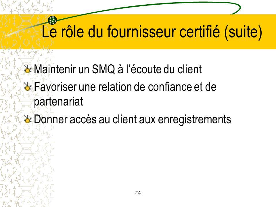 Le rôle du fournisseur certifié (suite)