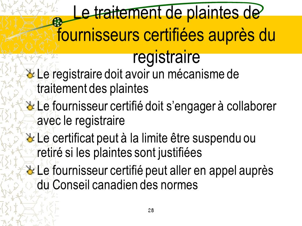 Le traitement de plaintes de fournisseurs certifiées auprès du registraire