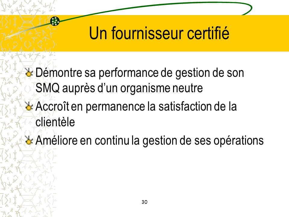 Un fournisseur certifié