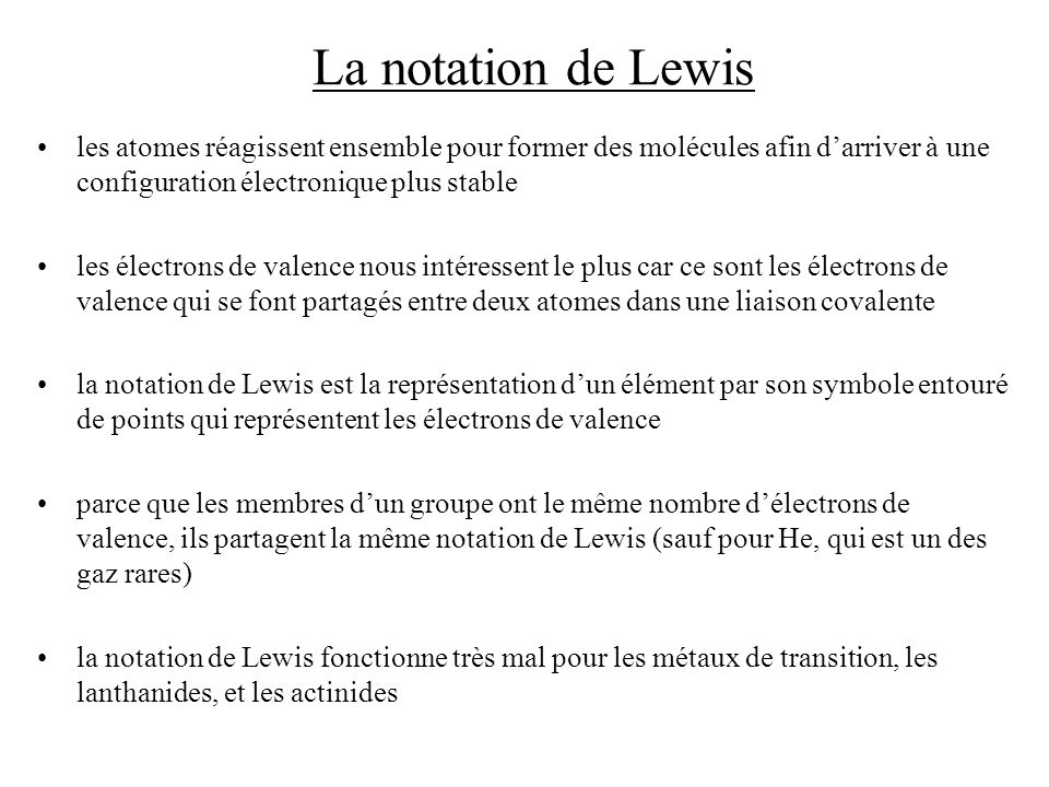 La notation de Lewis les atomes réagissent ensemble pour former des molécules afin d'arriver à une configuration électronique plus stable.