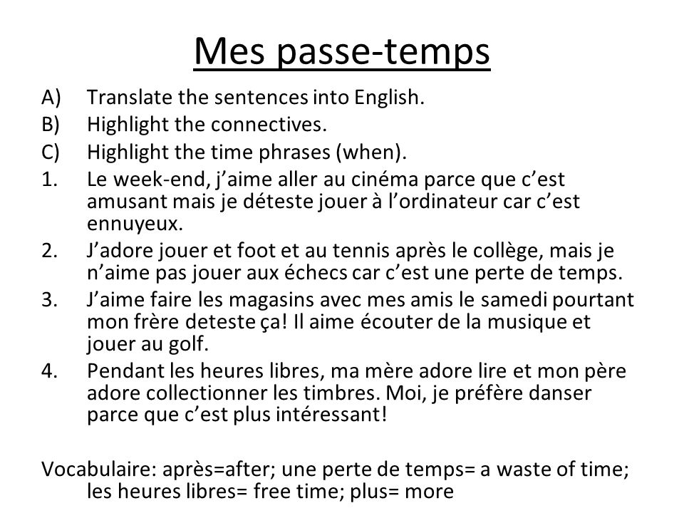 Mes passe-temps Translate the sentences into English.
