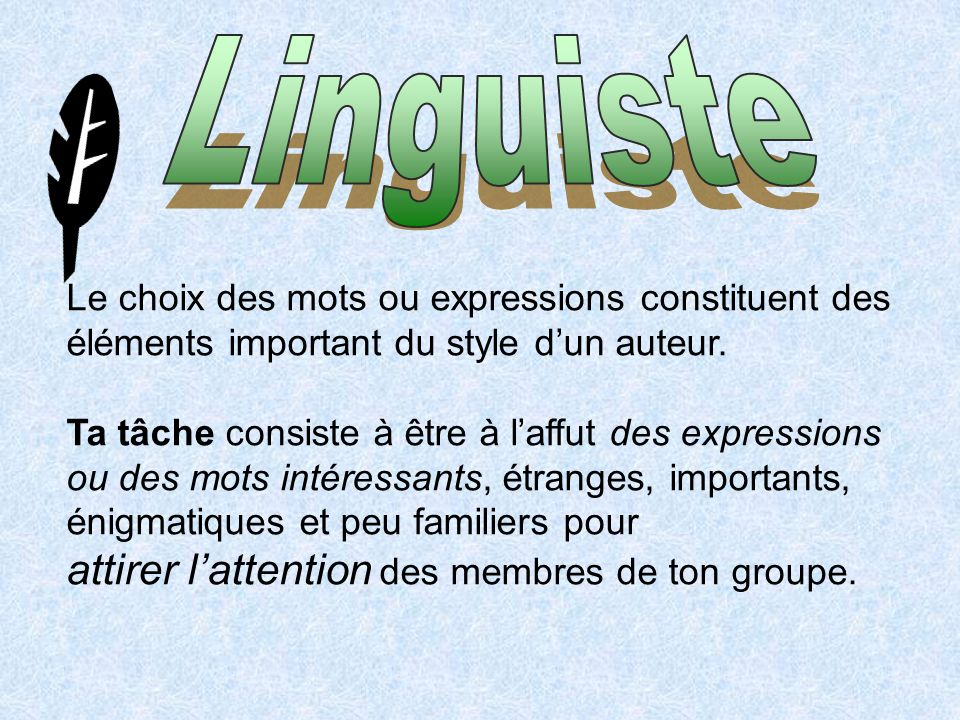 Linguiste attirer l'attention des membres de ton groupe.