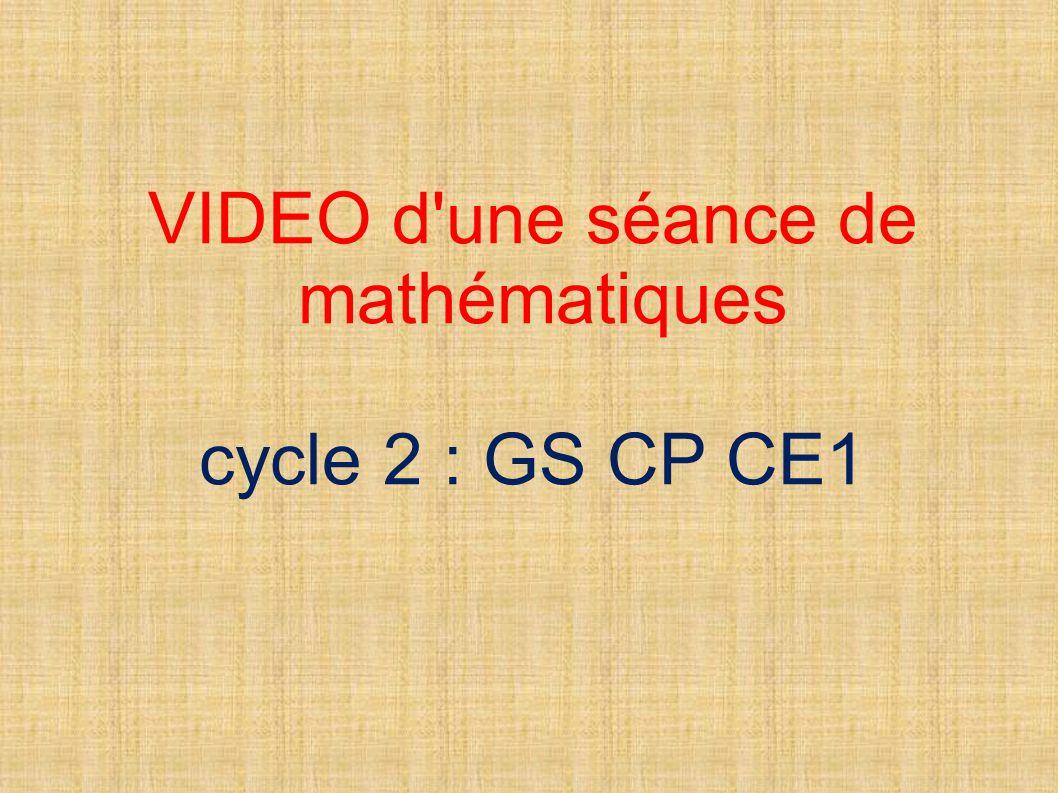VIDEO d une séance de mathématiques cycle 2 : GS CP CE1