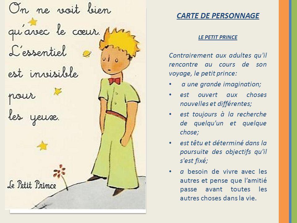 CARTE DE PERSONNAGE LE PETIT PRINCE. Contrairement aux adultes qu il rencontre au cours de son voyage, le petit prince: