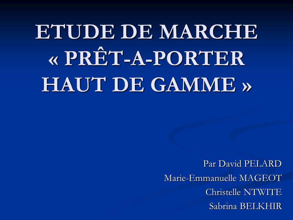 ETUDE DE MARCHE PRÊTAPORTER HAUT DE GAMME Ppt Video Online - Pret a porter haut de gamme femme