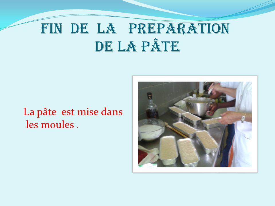 FIN DE LA PREPARATION DE LA PÂTE