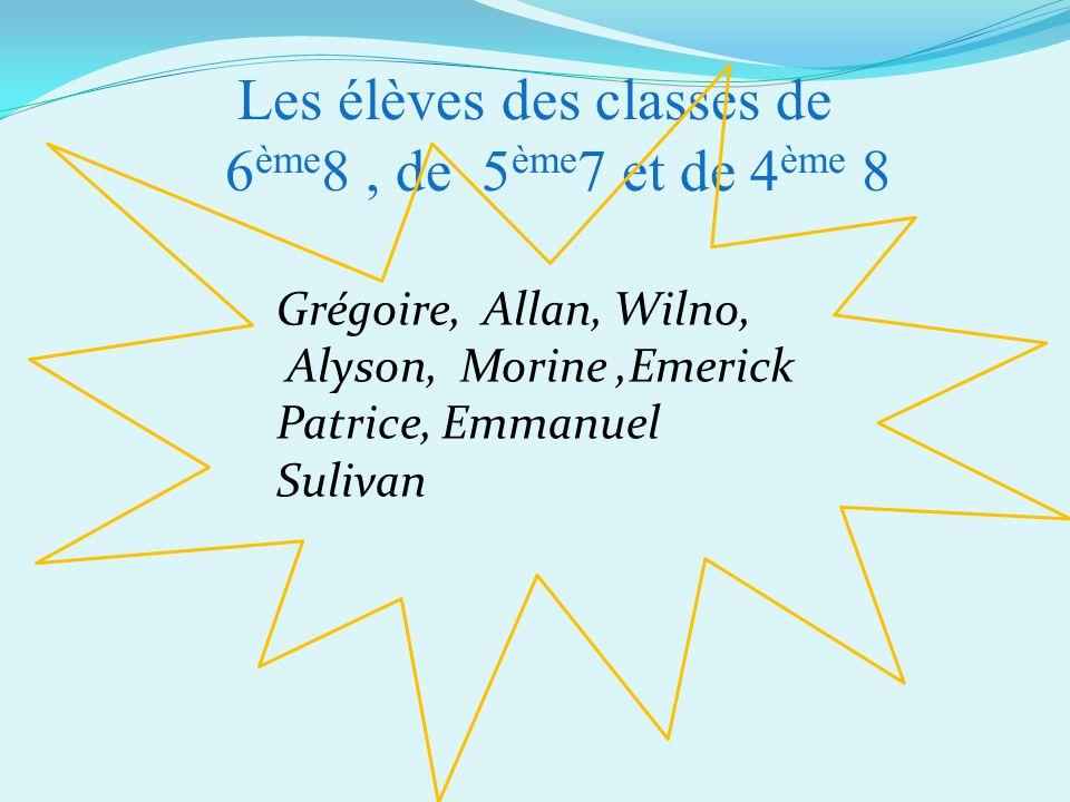 Les élèves des classes de 6ème8 , de 5ème7 et de 4ème 8