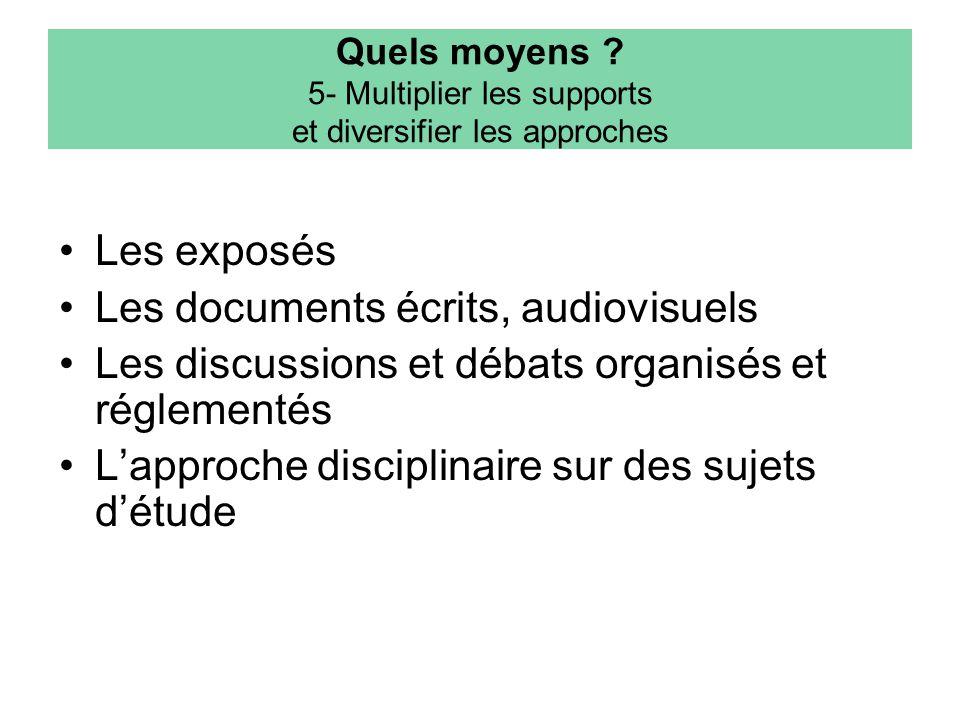 Quels moyens 5- Multiplier les supports et diversifier les approches