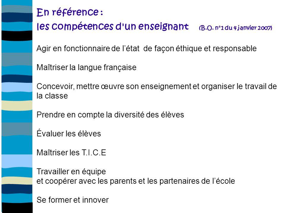 En référence : les compétences d un enseignant (B. O
